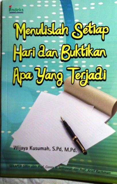 Buku Menulislah Setiap Hari dan Buktikan Apa yang terjadi