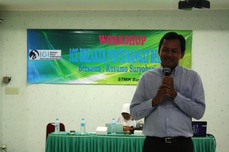 Workshop ICe Breaker bersama Kusumo Suryoharjono di STMIK Bani Saleh